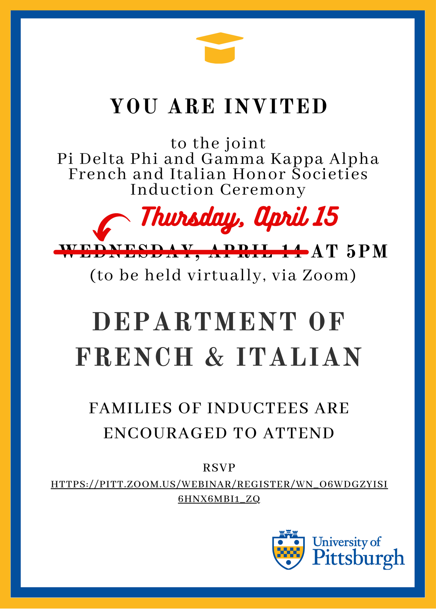 FRIT Induction ceremony April 15 at 5pm; black text on white background with a yellow and blue border and a graduate cap image that is also yellow; the incorrect date was orginially on the flyer, so there is a corrective red text crossing out the incorrect information. Accessible flyer is attached.